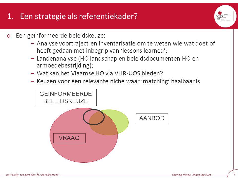 university cooperation for development sharing minds, changing lives 8 1.Een strategie als referentiekader.