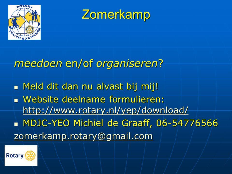 Zomerkamp meedoen en/of organiseren?  Meld dit dan nu alvast bij mij!  Website deelname formulieren: http://www.rotary.nl/yep/download/ http://www.r