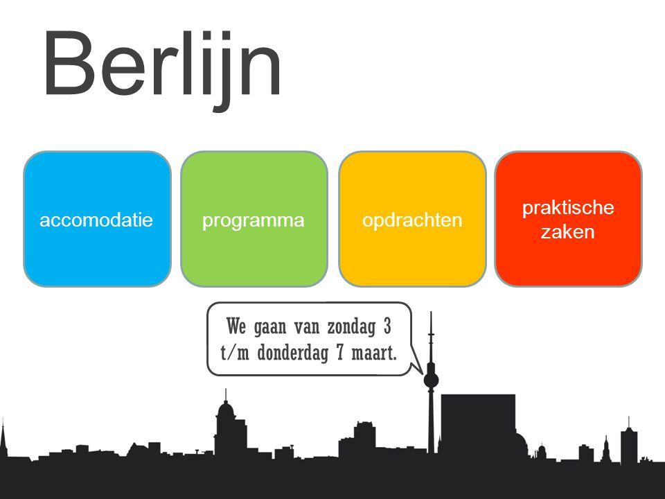 Berlijn accomodatieprogrammaopdrachten praktische zaken We gaan van zondag 3 t/m donderdag 7 maart.