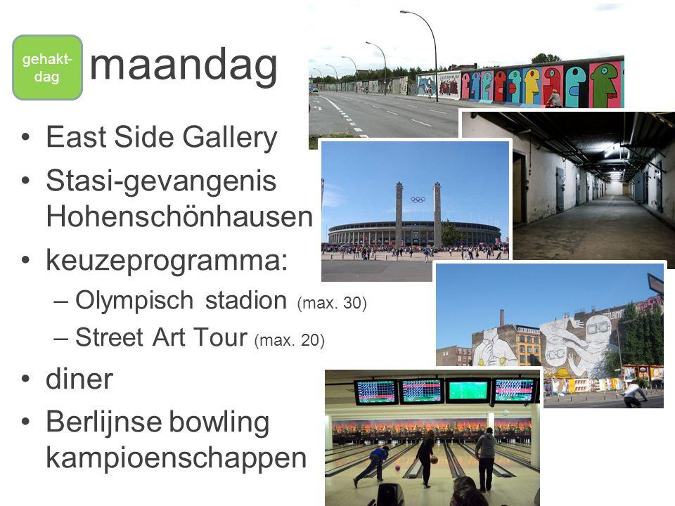 maandag •East Side Gallery •Stasi-gevangenis Hohenschönhausen •keuzeprogramma: –Olympisch stadion (max.