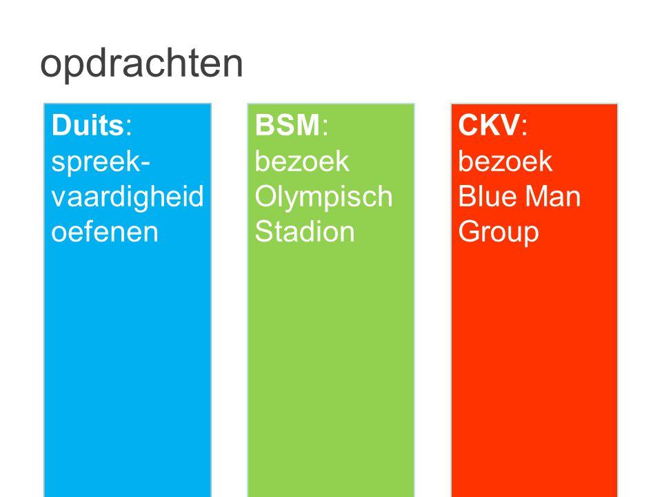 opdrachten Duits: spreek- vaardigheid oefenen BSM: bezoek Olympisch Stadion CKV: bezoek Blue Man Group