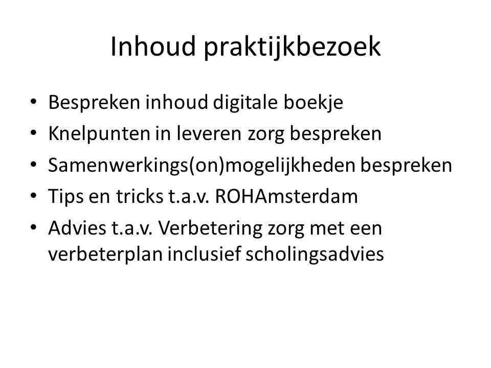 Inhoud praktijkbezoek • Bespreken inhoud digitale boekje • Knelpunten in leveren zorg bespreken • Samenwerkings(on)mogelijkheden bespreken • Tips en t