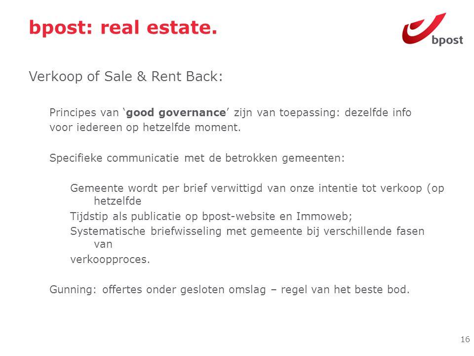 bpost: real estate. Verkoop of Sale & Rent Back: Principes van 'good governance' zijn van toepassing: dezelfde info voor iedereen op hetzelfde moment.