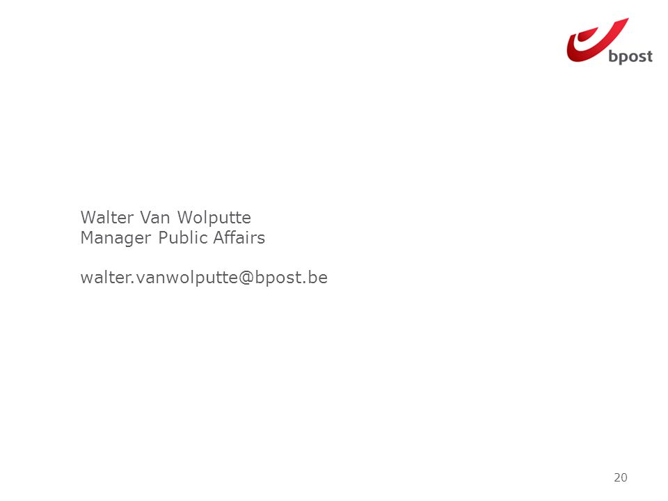 20 Walter Van Wolputte Manager Public Affairs walter.vanwolputte@bpost.be
