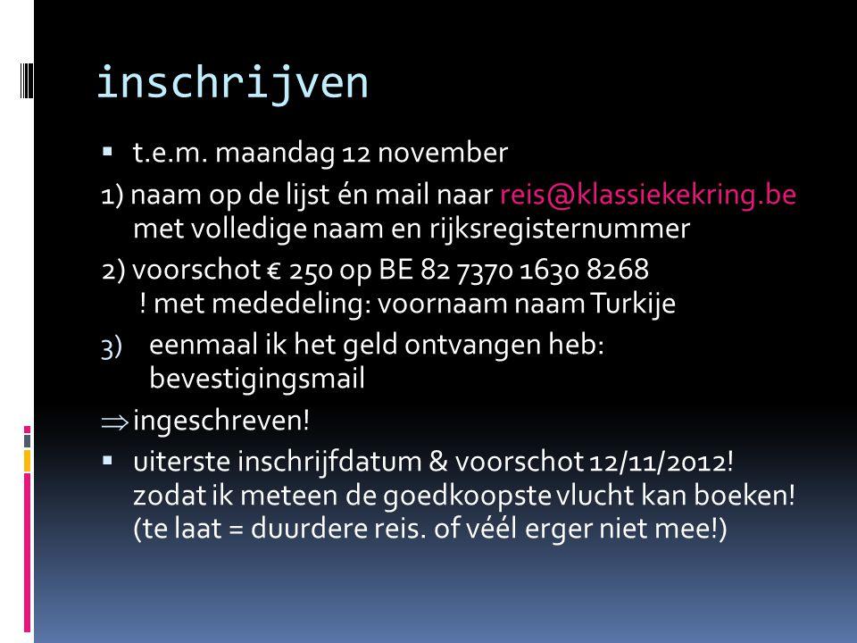 inschrijven  t.e.m. maandag 12 november 1) naam op de lijst én mail naar reis@klassiekekring.be met volledige naam en rijksregisternummer 2) voorscho
