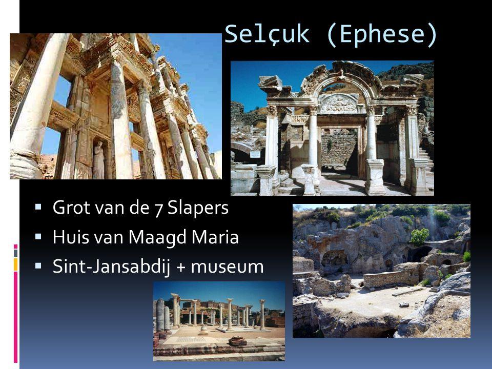 Selçuk (Ephese)  Grot van de 7 Slapers  Huis van Maagd Maria  Sint-Jansabdij + museum