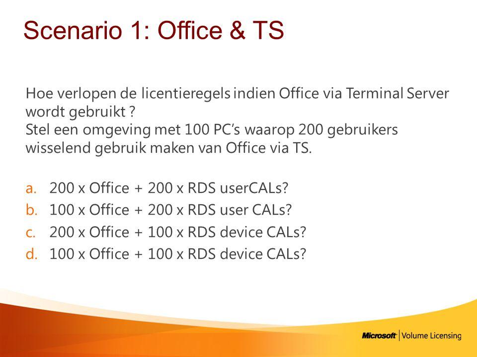 Scenario 1: Office & TS Hoe verlopen de licentieregels indien Office via Terminal Server wordt gebruikt .