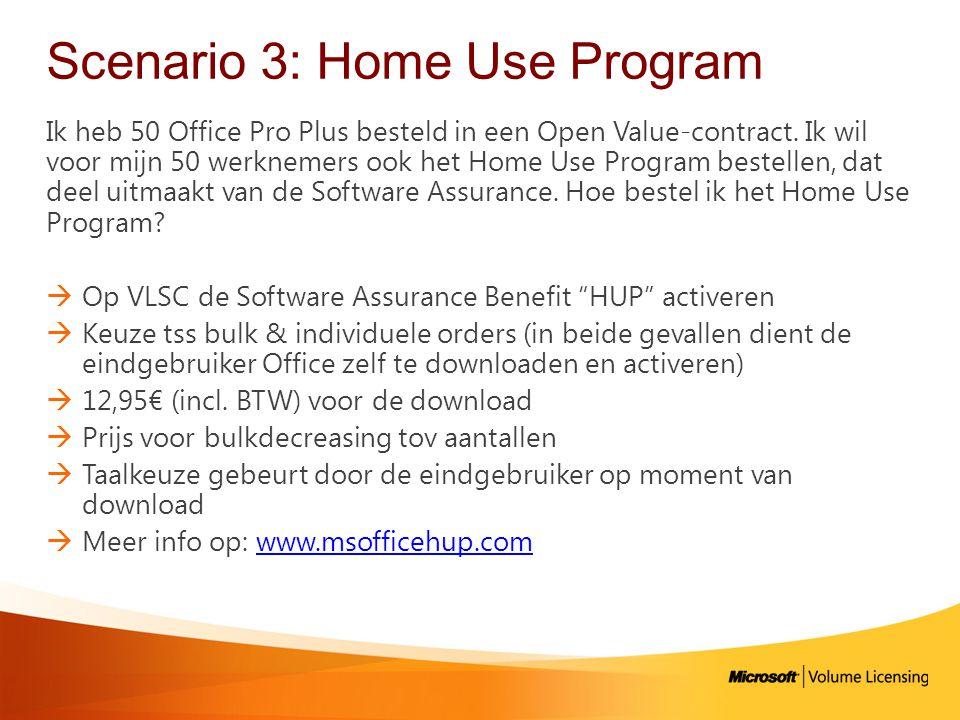 Scenario 3: Home Use Program Ik heb 50 Office Pro Plus besteld in een Open Value-contract.