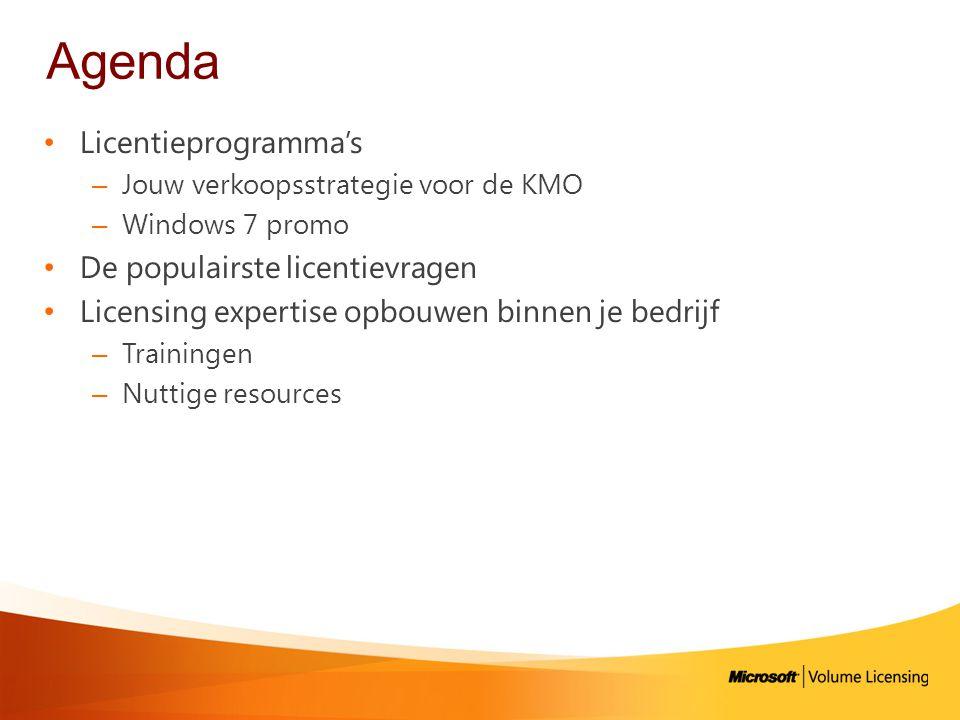 Agenda • Licentieprogramma's – Jouw verkoopsstrategie voor de KMO – Windows 7 promo • De populairste licentievragen • Licensing expertise opbouwen binnen je bedrijf – Trainingen – Nuttige resources