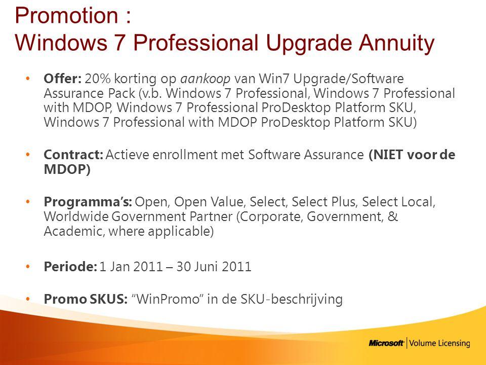 Promotion : Windows 7 Professional Upgrade Annuity • Offer: 20% korting op aankoop van Win7 Upgrade/Software Assurance Pack (v.b.
