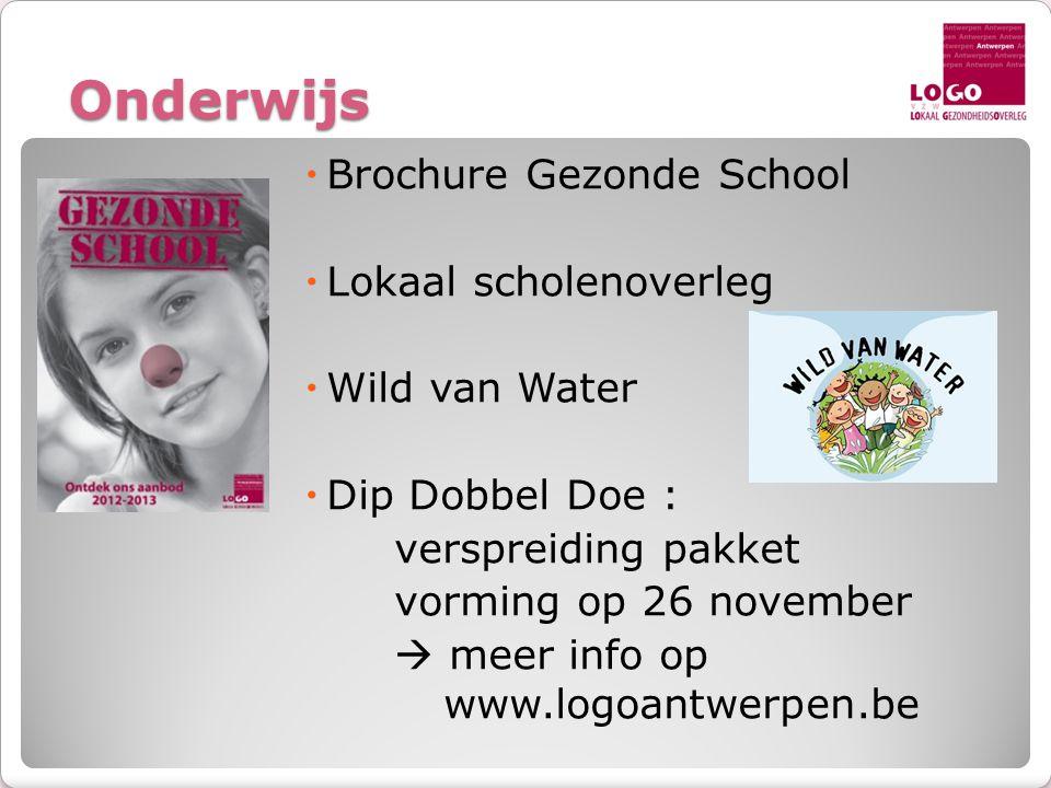 Onderwijs  Brochure Gezonde School  Lokaal scholenoverleg  Wild van Water  Dip Dobbel Doe : verspreiding pakket vorming op 26 november  meer info