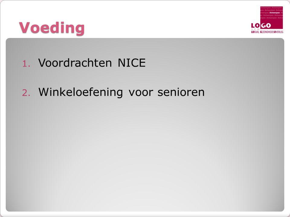 Voeding 1. Voordrachten NICE 2. Winkeloefening voor senioren