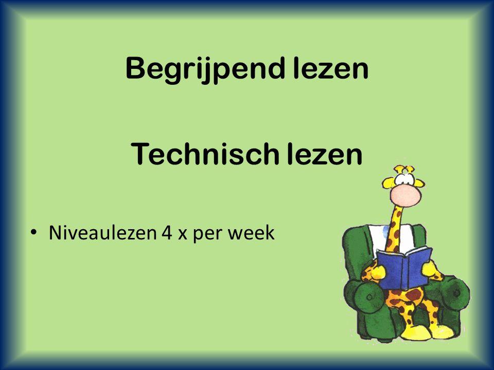 Technisch lezen • Niveaulezen 4 x per week Begrijpend lezen