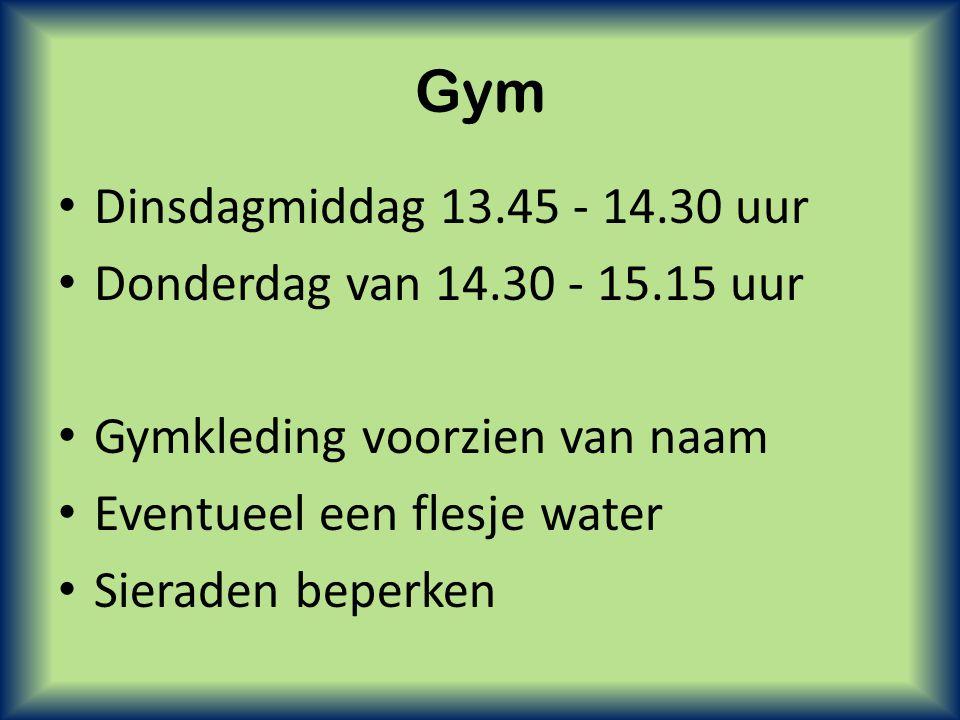 Gym • Dinsdagmiddag 13.45 - 14.30 uur • Donderdag van 14.30 - 15.15 uur • Gymkleding voorzien van naam • Eventueel een flesje water • Sieraden beperke