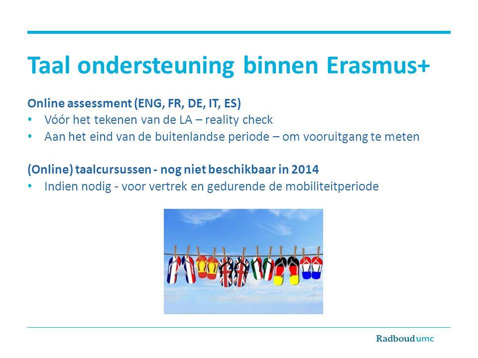Taal ondersteuning binnen Erasmus+ Online assessment (ENG, FR, DE, IT, ES) • Vóór het tekenen van de LA – reality check • Aan het eind van de buitenla