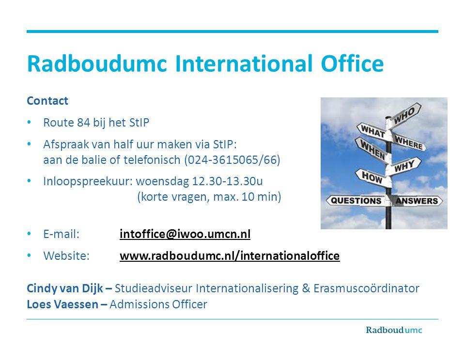 Radboudumc International Office Contact • Route 84 bij het StIP • Afspraak van half uur maken via StIP: aan de balie of telefonisch (024-3615065/66) •