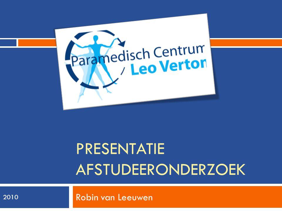 PRESENTATIE AFSTUDEERONDERZOEK Robin van Leeuwen 2010