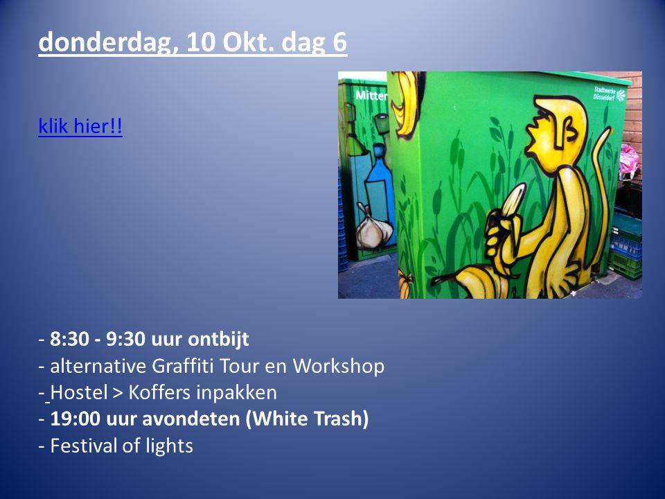 donderdag, 10 Okt. dag 6 klik hier!! - 8:30 - 9:30 uur ontbijt - alternative Graffiti Tour en Workshop - Hostel > Koffers inpakken - 19:00 uur avondet