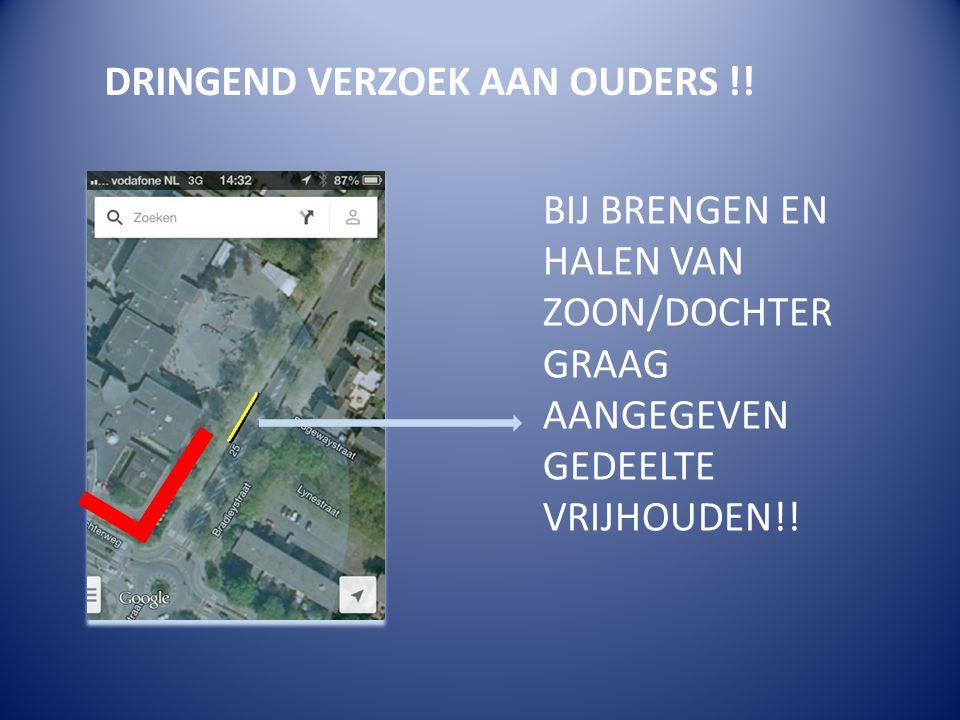 DRINGEND VERZOEK AAN OUDERS !! BIJ BRENGEN EN HALEN VAN ZOON/DOCHTER GRAAG AANGEGEVEN GEDEELTE VRIJHOUDEN!!