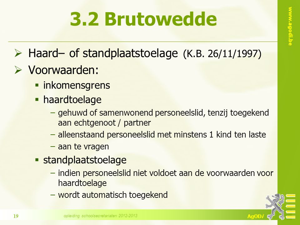 www.agodi.be AgODi 3.2 Brutowedde  Haard– of standplaatstoelage (K.B.