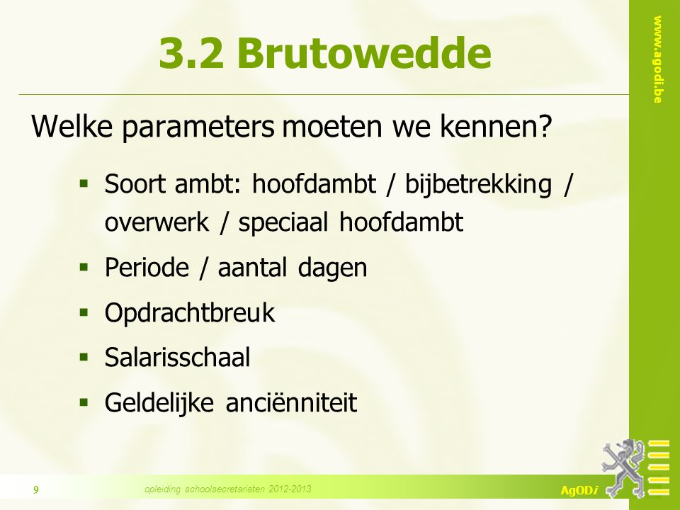 AgODi 3.2 Brutowedde Welke parameters moeten we kennen.