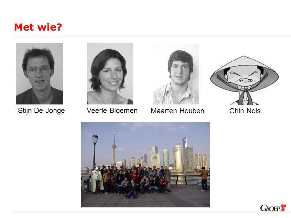 Met wie Stijn De JongeVeerle Bloemen Maarten HoubenChin Nois
