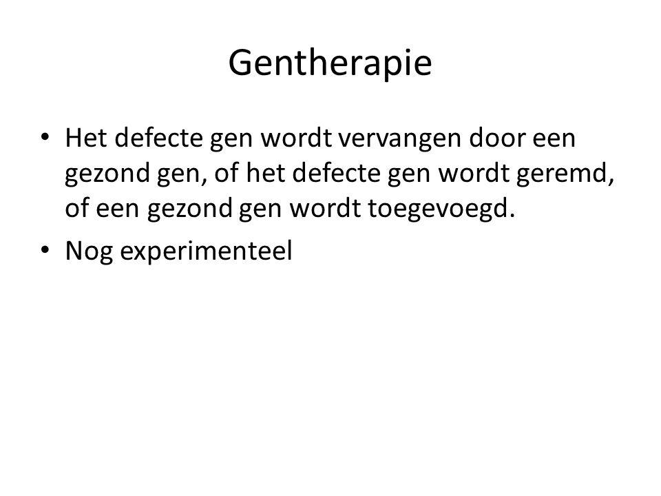 Gentherapie • Het defecte gen wordt vervangen door een gezond gen, of het defecte gen wordt geremd, of een gezond gen wordt toegevoegd. • Nog experime