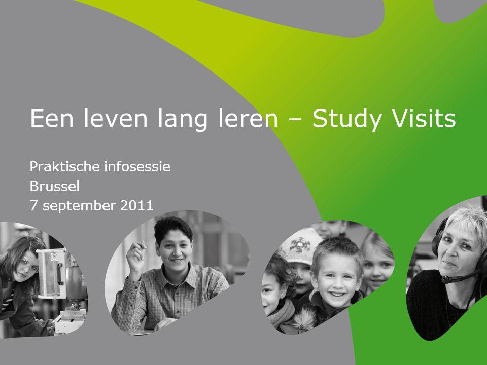 Een leven lang leren – Study Visits Praktische infosessie Brussel 7 september 2011