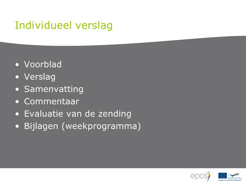 Individueel verslag •Voorblad •Verslag •Samenvatting •Commentaar •Evaluatie van de zending •Bijlagen (weekprogramma)