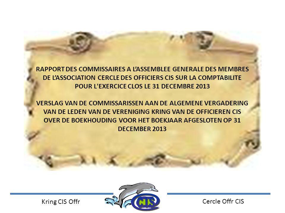 Kring CIS Offr Cercle Offr CIS RAPPORT DES COMMISSAIRES A L'ASSEMBLEE GENERALE DES MEMBRES DE L'ASSOCIATION CERCLE DES OFFICIERS CIS SUR LA COMPTABILI