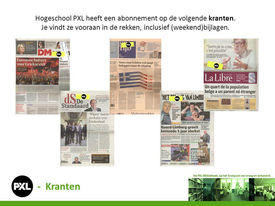 - Kranten Hogeschool PXL heeft een abonnement op de volgende kranten. Je vindt ze vooraan in de rekken, inclusief (weekend)bijlagen.