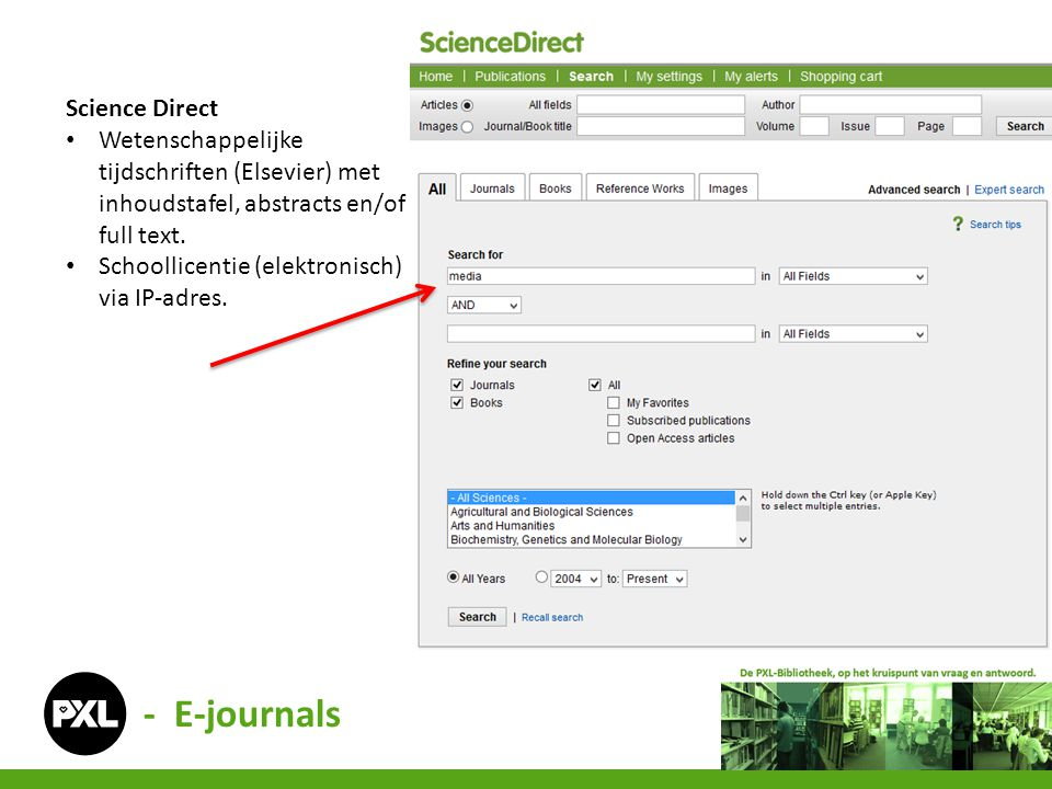 Science Direct • Wetenschappelijke tijdschriften (Elsevier) met inhoudstafel, abstracts en/of full text. • Schoollicentie (elektronisch) via IP-adres.