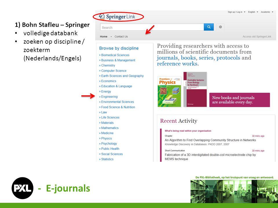 1) Bohn Stafleu – Springer • volledige databank • zoeken op discipline / zoekterm (Nederlands/Engels) - E-journals