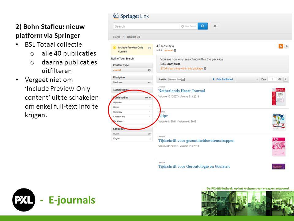 2) Bohn Stafleu: nieuw platform via Springer • BSL Totaal collectie o alle 40 publicaties o daarna publicaties uitfilteren • Vergeet niet om 'Include