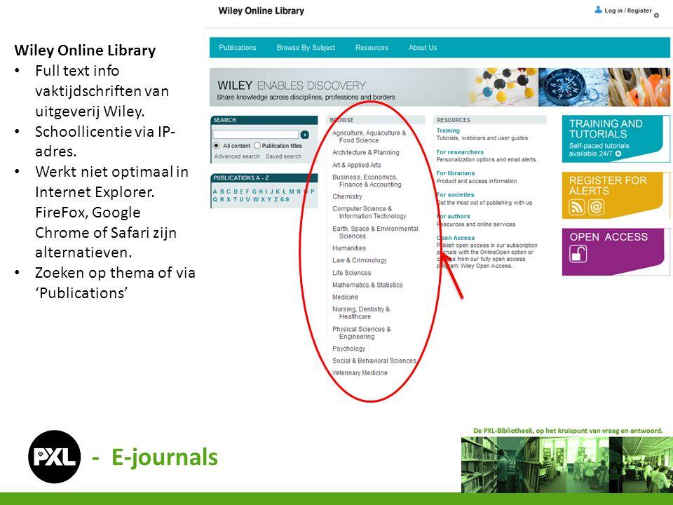 Wiley Online Library • Full text info vaktijdschriften van uitgeverij Wiley. • Schoollicentie via IP- adres. • Werkt niet optimaal in Internet Explore