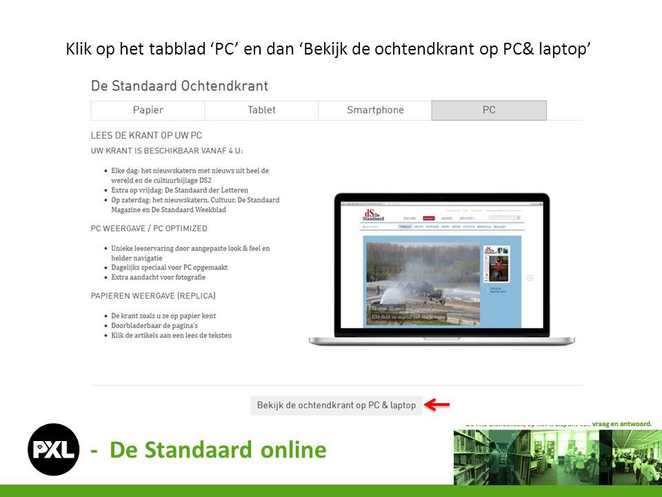 Klik op het tabblad 'PC' en dan 'Bekijk de ochtendkrant op PC& laptop' - De Standaard online