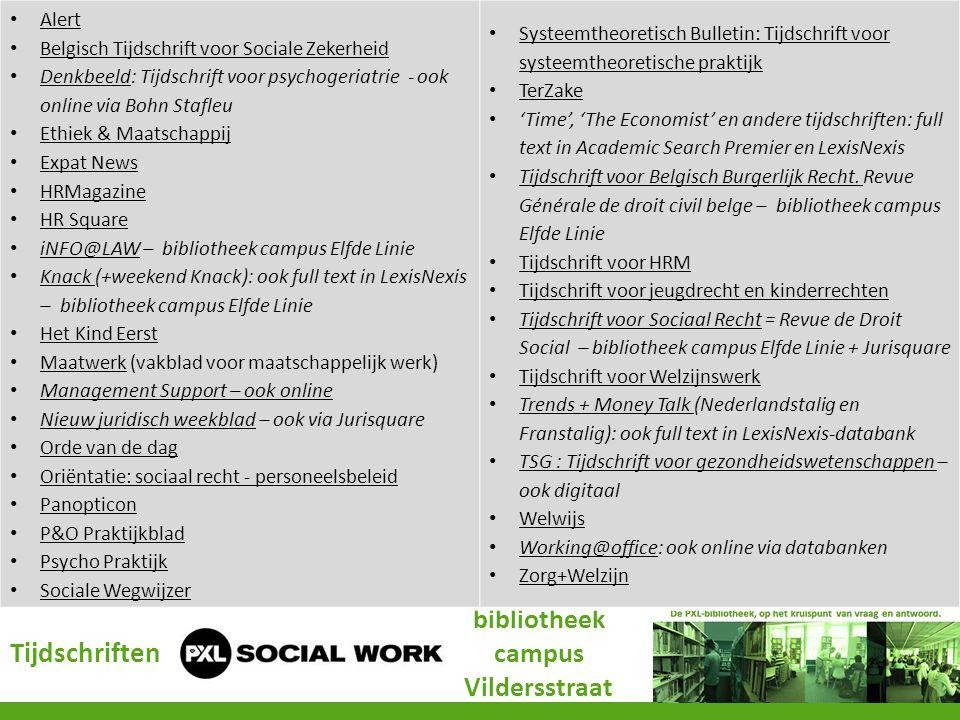 Tijdschriften bibliotheek campus Vildersstraat • Alert Alert • Belgisch Tijdschrift voor Sociale Zekerheid Belgisch Tijdschrift voor Sociale Zekerheid