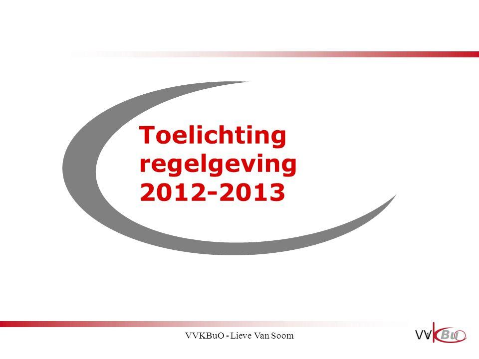 Toelichting regelgeving 2012-2013 1VVKBuO - Lieve Van Soom