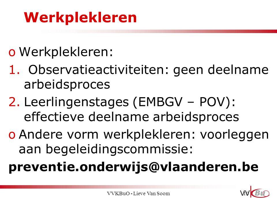 Werkplekleren oWerkplekleren: 1. Observatieactiviteiten: geen deelname arbeidsproces 2.Leerlingenstages (EMBGV – POV): effectieve deelname arbeidsproc
