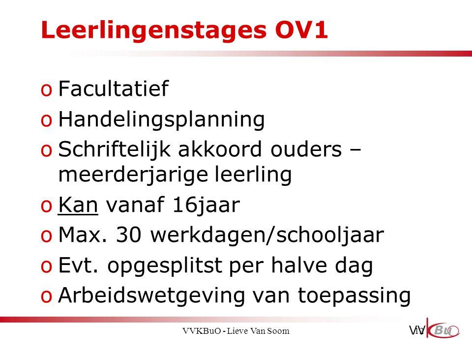 Leerlingenstages OV1 oFacultatief oHandelingsplanning oSchriftelijk akkoord ouders – meerderjarige leerling oKan vanaf 16jaar oMax. 30 werkdagen/schoo