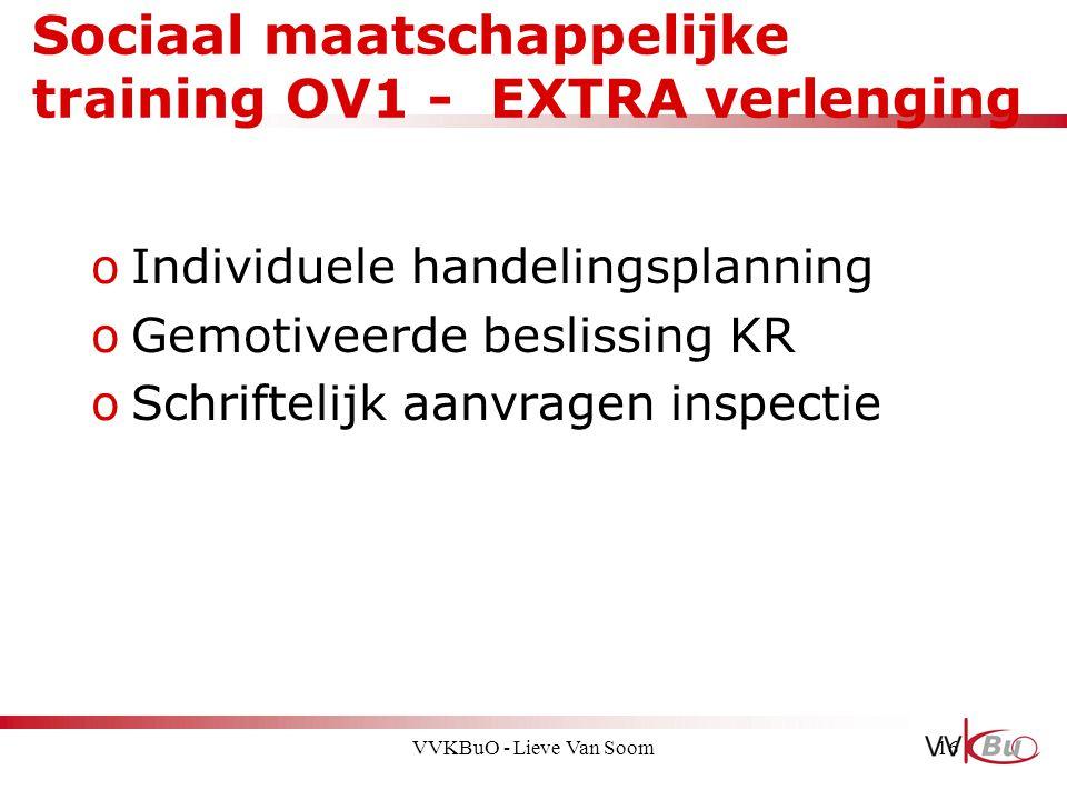 Sociaal maatschappelijke training OV1 - EXTRA verlenging oIndividuele handelingsplanning oGemotiveerde beslissing KR oSchriftelijk aanvragen inspectie