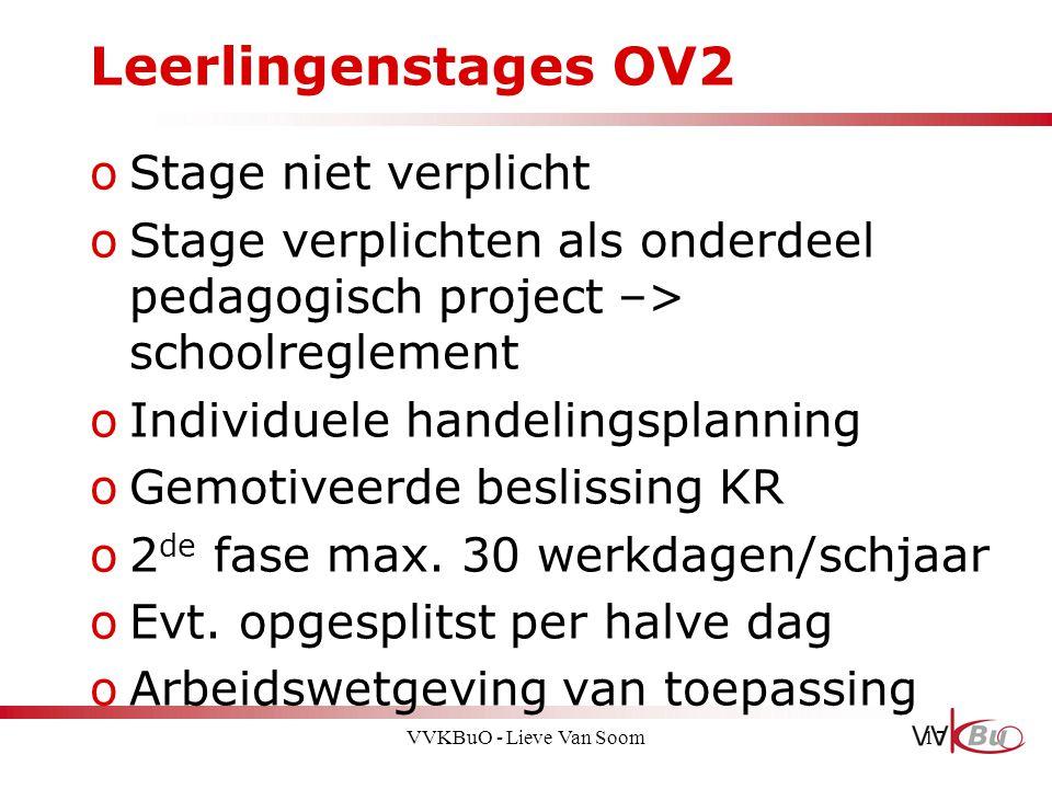 Leerlingenstages OV2 oStage niet verplicht oStage verplichten als onderdeel pedagogisch project –> schoolreglement oIndividuele handelingsplanning oGe