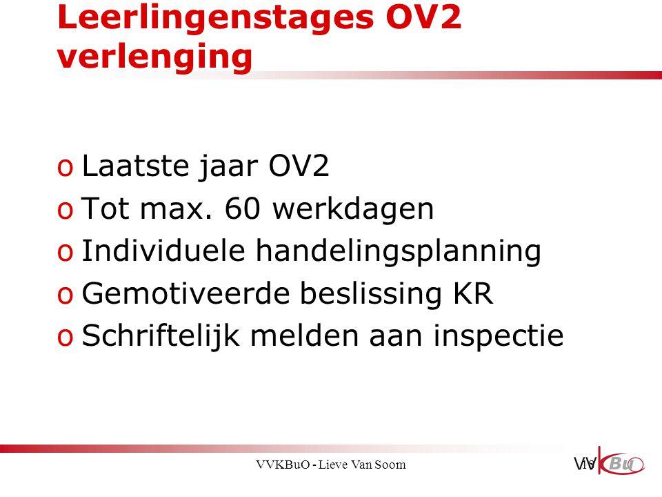 Leerlingenstages OV2 verlenging oLaatste jaar OV2 oTot max. 60 werkdagen oIndividuele handelingsplanning oGemotiveerde beslissing KR oSchriftelijk mel