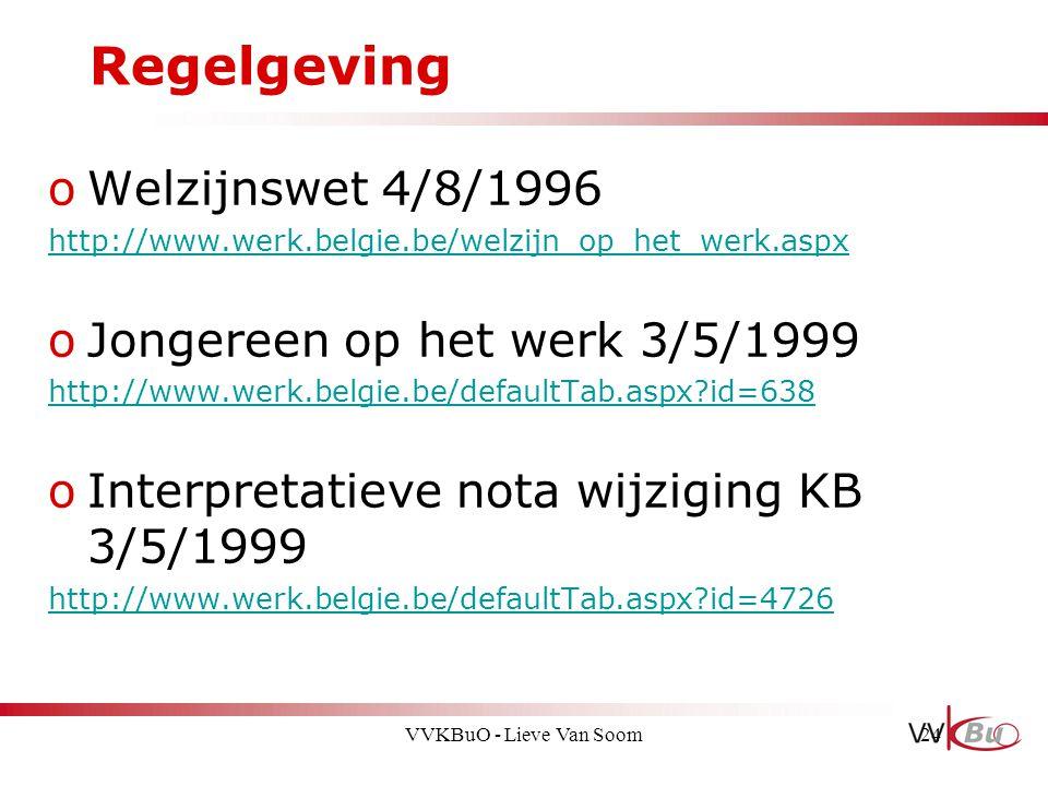 Regelgeving oWelzijnswet 4/8/1996 http://www.werk.belgie.be/welzijn_op_het_werk.aspx oJongereen op het werk 3/5/1999 http://www.werk.belgie.be/default