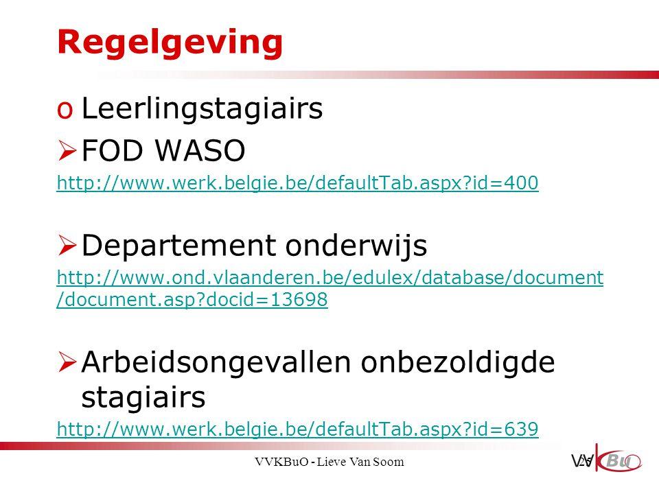 Regelgeving oLeerlingstagiairs  FOD WASO http://www.werk.belgie.be/defaultTab.aspx?id=400  Departement onderwijs http://www.ond.vlaanderen.be/edulex