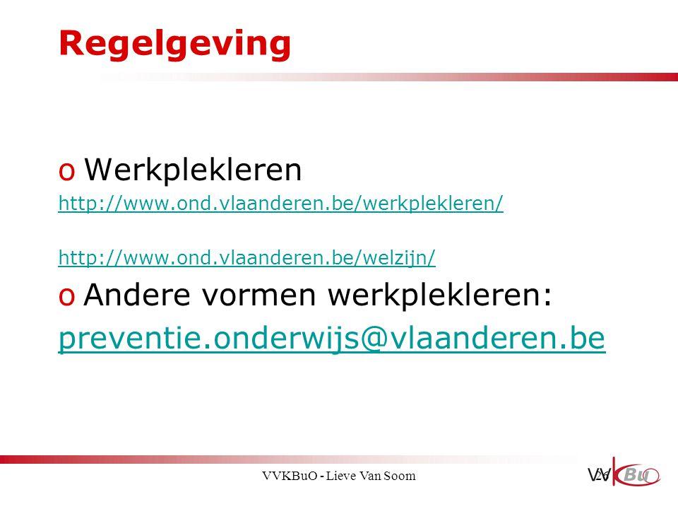 Regelgeving oWerkplekleren http://www.ond.vlaanderen.be/werkplekleren/ http://www.ond.vlaanderen.be/welzijn/ oAndere vormen werkplekleren: preventie.o