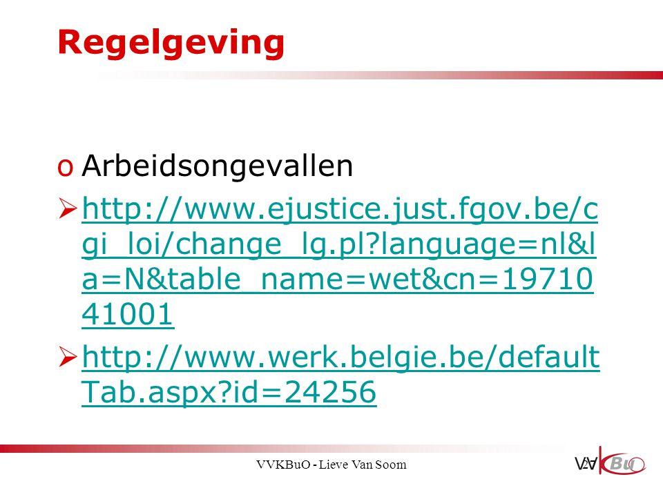 Regelgeving oArbeidsongevallen  http://www.ejustice.just.fgov.be/c gi_loi/change_lg.pl?language=nl&l a=N&table_name=wet&cn=19710 41001 http://www.eju