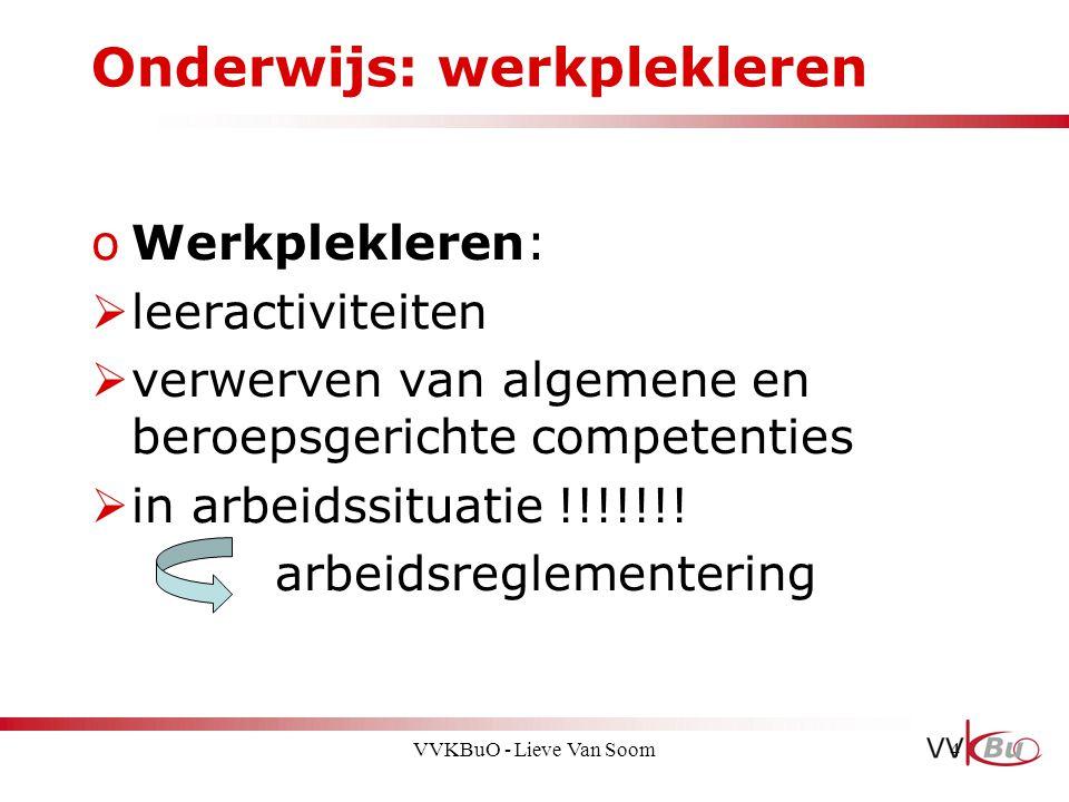 Onderwijs: werkplekleren oWerkplekleren:  leeractiviteiten  verwerven van algemene en beroepsgerichte competenties  in arbeidssituatie !!!!!!! arbe