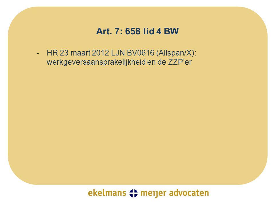 •lid 4 van toepassing ingeval van: -uitzendverhouding -onderaanneming (HR 18 november 2005, JAR 2005/288 (Grevenstette/Van Oel) -stagiaire (Hof Arnhem 7 mei 1996, JAR 1996/127, (De Vries / Visser), Kantonrechter Amsterdam 20 juli 2001, JAR 2001/222, Sportel / Van Gent en Loos) -vrijwilliger (Hof Arnhem 11 januari 2005, JAR 2005/47, X / Stichting Dierenopvang, Hof Amsterdam 29 maart 2011, JAR 2001, 148) -(toevallige) waarnemer eigen werknemer (Hof Den Haag 31 maart 2009, RAR 2009, 102)