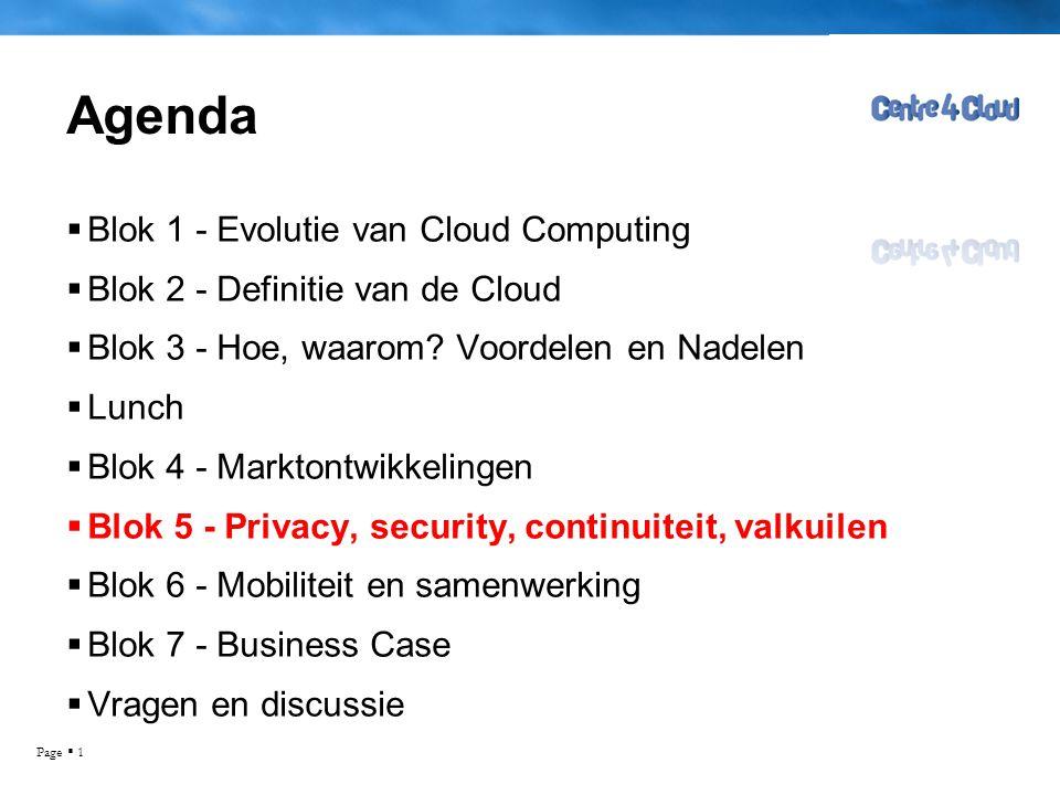 Page  1 Agenda  Blok 1 - Evolutie van Cloud Computing  Blok 2 - Definitie van de Cloud  Blok 3 - Hoe, waarom.